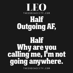 I'm a leo and dis is totally me. Leo Virgo Cusp, Leo Horoscope, Leo Zodiac, Zodiac Facts, Zodiac Signs, Horoscopes, Leo Quotes, Sign Quotes, Motivational Quotes