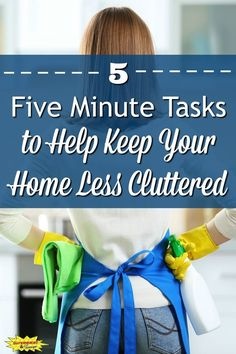 5 Five Minute Tasks to Help Keep Your Home Less Cluttered