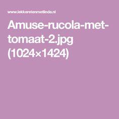 Amuse-rucola-met-tomaat-2.jpg (1024×1424)