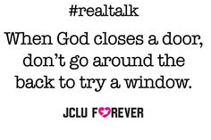 When God classes a door, don't go around the back to try a window #trustgod #god #realtalk #jclu_4ever