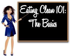 Eating Clean, Getting Lean: Eating Clean 101: The Basics
