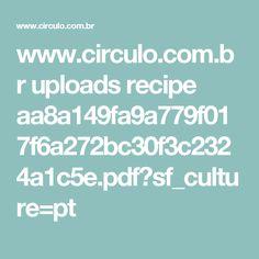 www.circulo.com.br uploads recipe aa8a149fa9a779f017f6a272bc30f3c2324a1c5e.pdf?sf_culture=pt