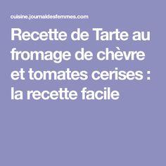Recette de Tarte au fromage de chèvre et tomates cerises : la recette facile