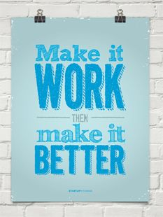 "Poster ""Make it work, then make it better"" - Startup Vitamins Startup Quotes, Business Quotes, Business Tips, Me Quotes, Motivational Quotes, Inspirational Posters, Wisdom Quotes, Startup Office, Frases"