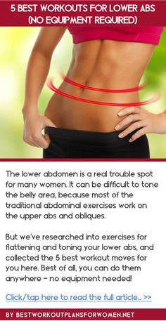 5 best workouts for lower abs (no equipment required) - Click to read the full article: http://www.bestworkoutplansforwomen.net/5-best-workouts-for-lower-abs-no-equipment-required.html