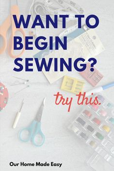A Must Have list for those beginning or learning to sew. Includes what you really need in order to sew your first project!