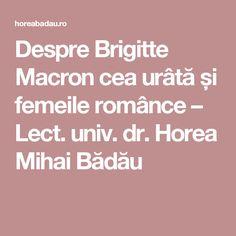 Despre Brigitte Macron cea urâtă și femeile românce – Lect. univ. dr. Horea Mihai Bădău