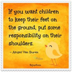 responsibility and discipline are good for kids.. its not ...