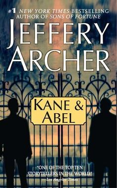 """""""Kane and Abel"""" by Jeffery Archer.  First published in 1979, consuming story of two powerful men locked in a generational struggle to build an empire."""