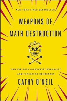 Weapons of Math Destruction: How Big Data Increases Inequality and Threatens Democracy: Longlisted for the National Book Award Books 2016, New Books, Good Books, Books To Read, 2017 Books, Big Data, National Book Award, Wall Street, Humor