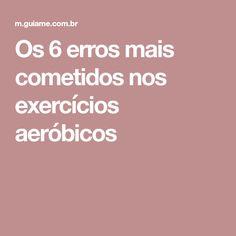 Os 6 erros mais cometidos nos exercícios aeróbicos Bugs