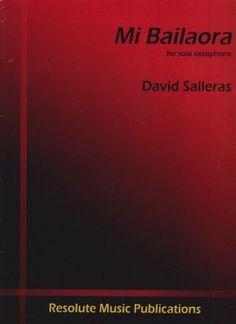 Salleras, David. Mi Bailaora: for solo saxophone.