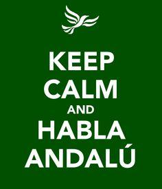 KEEP CALM AND HABLA ANDALÚ