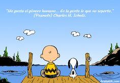 """""""Me gusta el género humano... Es la gente lo que no soporto."""" (Peanuts) Charles M. schulz."""
