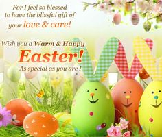 Warm Easter wishes for your family! Free online Gift Of Your Love & Care ecards on Easter Easter Wishes Messages, Wishes For You, Funny Cards, Online Gifts, Happy Easter, Ecards, Special Occasion, Blessed, Love