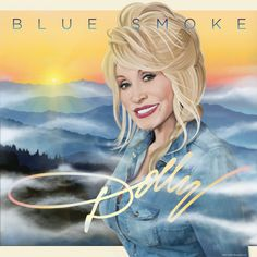 Spill It Now [dot] com :: Dolly Parton - Blue Smoke (Official Album Cover)