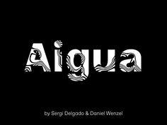 Aigua Type — Sergi Delgado | Art & Design Cool Typography, Deck, Behance, Sans Serif, Op Art, Type 3, Psychedelic, Graphic Design, Lettering