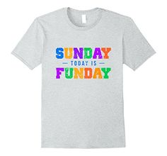 Mens TODAY IS SUNDAY SO TODAY IS FUNDAY, BEST GIFT TSHIRT...