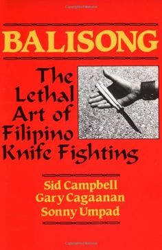 Balisong: The Lethal Art Of Filipino Knife Fighting by Gary Cagaanan. $12.69. Publication: February 1, 1986. Author: Sid Campbell. Publisher: Paladin Press (February 1, 1986). Save 33%!