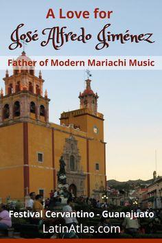 Experiencing Jose Alfredo Jimenez, the Father of Modern Mariachi Music at Festival Cervantino in Guanajuato, Mexico. via @https://www.pinterest.com/latinatlas/