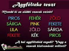 """Képtalálat a következőre: """"agyfélteke teszt színek"""" Periodic Table, Pink, Periodic Table Chart, Roses"""