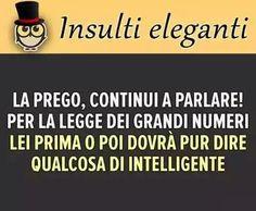 Insulti eleganti.