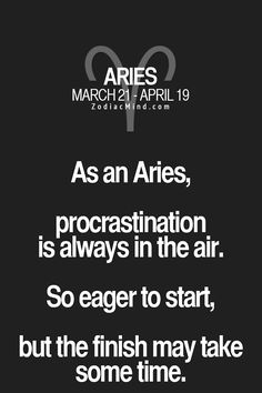 "Aries♈_  Quotes || ""As an Aries procrastination is always in the air..."" 