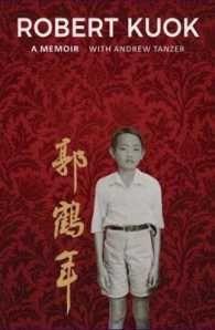 Robert Kuok : A Memoir -- Hardback