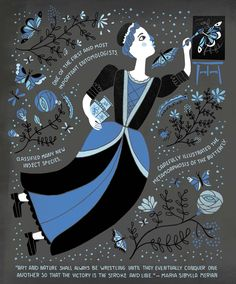 biology girl Maria Sibylla Merian from Women in Science by Rachel Ignotofsky Feminist Books, Feminist Art, Sibylla Merian, Katherine Johnson, Science Art, Science Lessons, Badass Women, Women In History, Famous Women
