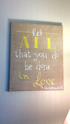 Decorate any room in your home or office with this lovely burlap sign. Font is done in white and a lemon yellow.