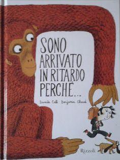 Sono arrivato in ritardo perché... scritto da Davide Calì, illustrato da Benjamin Chaud e pubblicato da Rizzoli. Libri per bambini.
