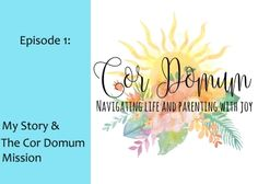Welcome to the Cor Domum podcast! Your host, parenting author Katie Trudeau, navigates families through life, guided by gentle parenting and natural living practices.