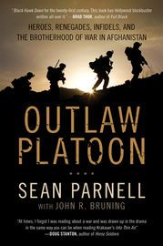 Outlaw Platoon | http://paperloveanddreams.com/book/464009259/outlaw-platoon | A riveting story of American fighting men, Outlaw Platoon is Lieutenant Sean Parnell�s stunning personal account of the legendary U.S. Army�s 10th Mountain Division�s heroic stand in the mountains of Afghanistan.Acclaimed for its vivid, poignant, and honest recreation of sixteen brutal months of nearly continuous battle in the deadly Hindu Kesh, Outlaw Platoon is a Band of Brothers or We Were Soldiers Once and…
