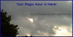 There is a moment called the magic hour.  It is a time where you can get the perfect time.  Now is your magic hour!  https://www.facebook.com/photo.php?v=10201020152497950