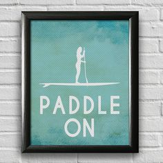 Paddleboard Poster, Home Decor, Sports Print, Typography Poster, Wall Art, Inspirational Print, Beach Poster, Quote Art