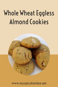 Whoole wheat eggless almond cookies are addictive , tea time cookies. Delicious Cookie Recipes, Yummy Cookies, Indian Side Dishes, Indian Sweets, Almond Cookies, Sliced Almonds, Muffin Recipes, International Recipes, Indian Food Recipes