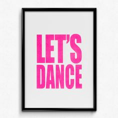 I've just found 'Let's Dance' Hand Printed Neon Screen Print. A 1980s inspired screen print featuring bold, Neon Pink typography.. £25.00