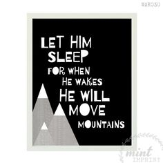 Let Him Sleep For When He Wakes He Will Move Mountains / Boys Black Wall Print / Baby Boy Monochrome Nursery Wall Art / Instant Download