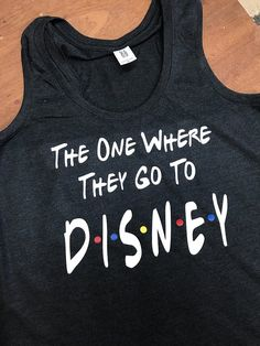 The One Where They Go To Disney /Disney Friends TV Show Shirt / Disney World Shirt / Disneyland Shirt / Matching Family Friends Shirts: perfect for Evan Disney T-shirts, Disney Style, Disney Ideas, Disney Magic, Disney Parks, Disney World Trip, Disney Trips, Disney Vacations, Disney Vacation Shirts