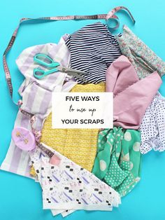 Tilly and the Buttons: Five Ways to Use Up Your Scraps Easy Sewing Projects, Sewing Hacks, Sewing Tips, Sewing Ideas, Sewing Crafts, Reuse Clothes, Tilly And The Buttons, Fabric Scraps, Scrap Fabric