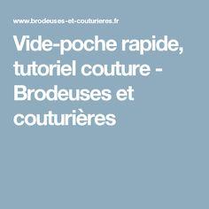 Vide-poche rapide, tutoriel couture - Brodeuses et couturières