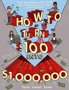 How to Turn $100 into $1,000,000: Earn! Save! Invest! (Paperback) | Overstock.com Shopping - The Best Deals on Learning & Education