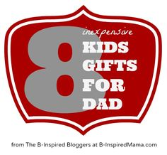 8 Easy & Inexpensive Kids Fathers Day Gift Ideas at B-InspiredMama.com