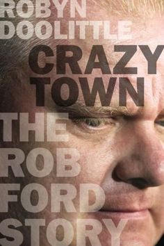"""Read """"Crazy Town The Rob Ford Story"""" by Robyn Doolittle available from Rakuten Kobo. His drug and alcohol-fuelled antics made world headlines and engulfed a city in unprecedented controversy. Online Book Club, Books Online, World Headlines, Rob Ford, Toronto Star, Shocking News, The Daily Show, Penguin Random House, Book Lists"""