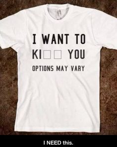 I don't think you understand how much I need this.                                                            A shirt for John Watson describing his relationship with Sherlock.
