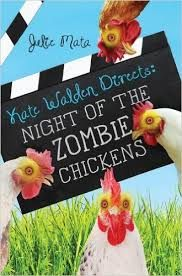 Zombies,chickens, etc. summary of the book, Kate Walden is a girl who is trying to shoot a movie about her mothers Nasty chickens , but then  she borrows the ...... Read the book to find out more.