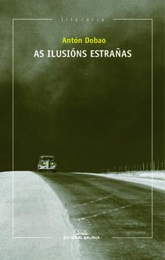 As ilusións estrañas / Antón Dobao