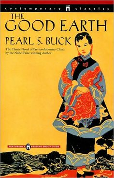 The Good Earth by Pearl S. Buck - one of the better books chosen for our book club so far.