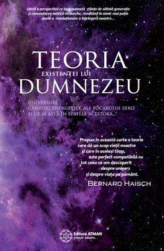 Teoria existenței lui Dumnezeu. Universuri, câmpuri energetice ale focarului zero şi ce se află în spatele acestora / Bernard Haisch
