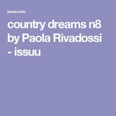 country dreams n8 by Paola Rivadossi - issuu